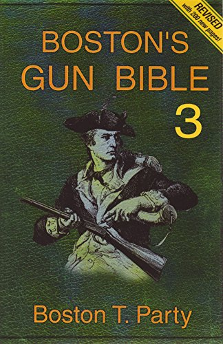 Boston's Gun Bible (Series 3: chapters 31-46 of 46) by [Party, Boston T., Royce, Kenneth W.]