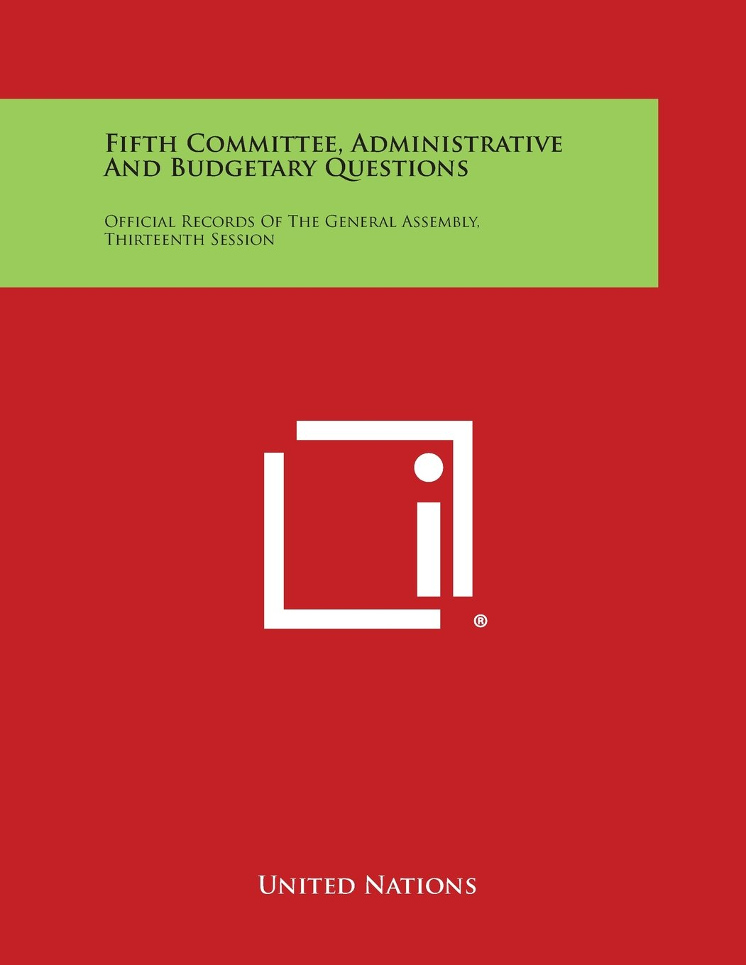 Download Fifth Committee, Administrative and Budgetary Questions: Official Records of the General Assembly, Thirteenth Session pdf epub