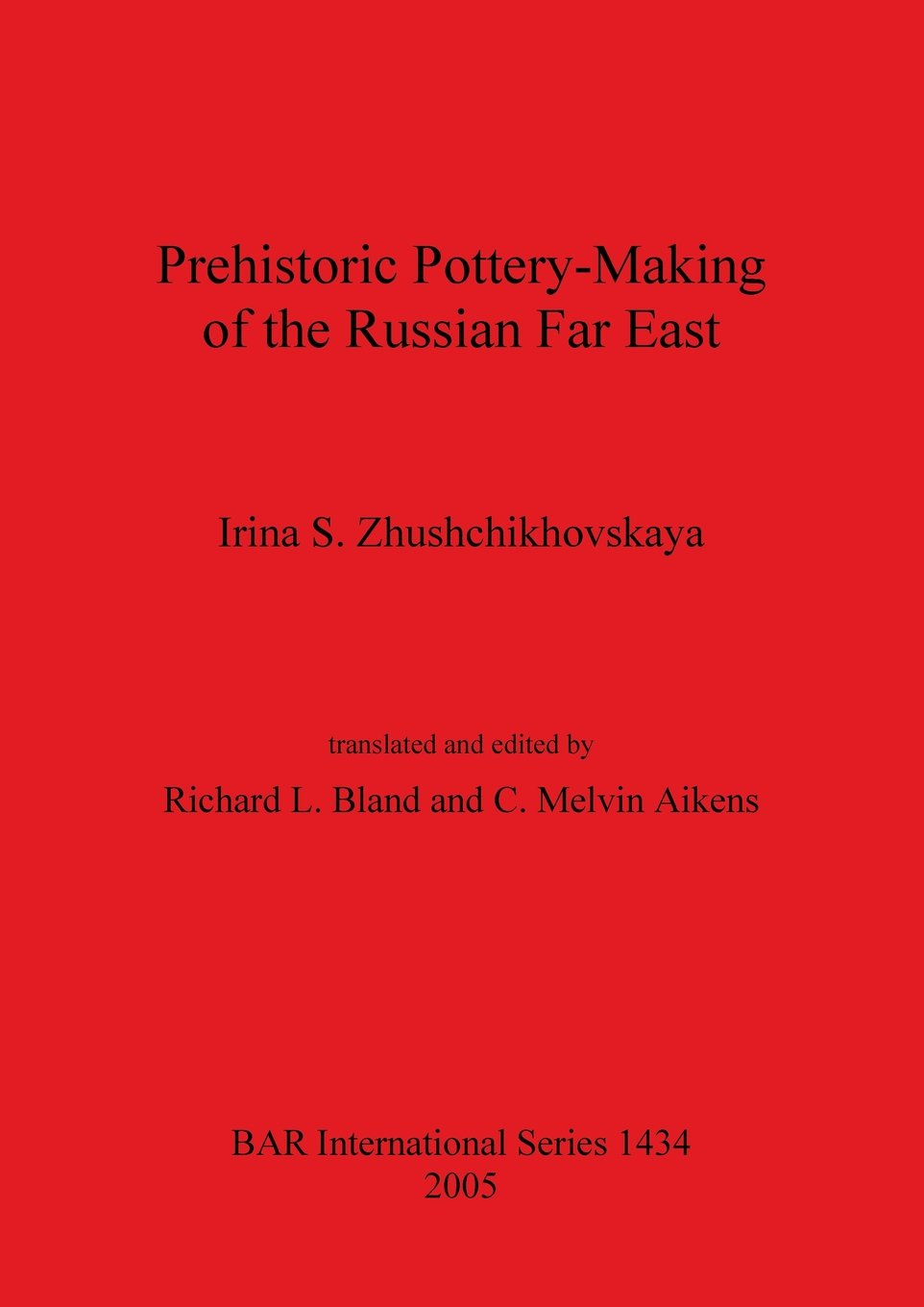 Prehistoric Pottery? Making of the Russian Far East (BAR International Series)