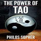 The Power of Tao: Tao Te Ching, The Way of The Dao