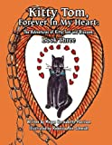 Kitty Tom, Forever in My Heart, Megan Bernadette Harrison, 1456018752