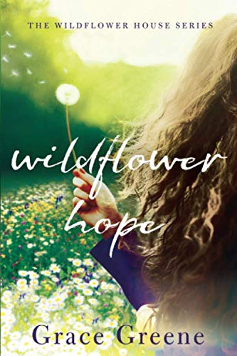 Wildflower Hope (The Wildflower House) (Hope For The Flowers)