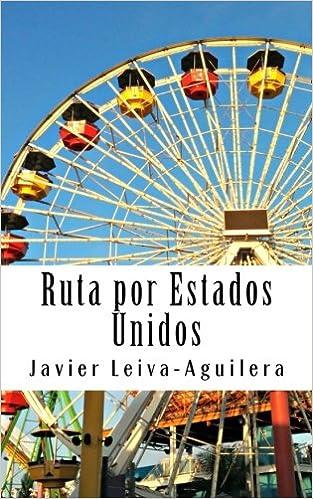 Ruta Por Estados Unidos: 6219 Millas De Viaje Por La Costa Oeste por Javier Leiva-aguilera epub