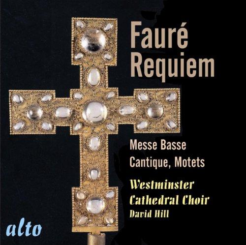 Fauré: Requiem Op. 48; Messe Basse; Motets; Cantique de Jean Racine