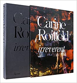 Roitfeld, C: Carine Roitfeld - Irreverent