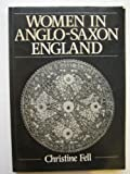 Women in Anglo-Saxon England, Fell, Christine, 0631149244