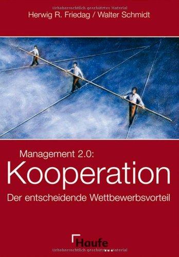 Management 2.0: Kooperation - der entscheidende Wettbewerbsvorteil