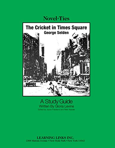 Cricket in Times Square: Novel-Ties Study Guide by Learning Links