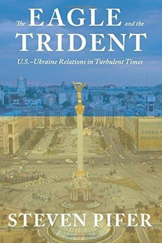 The Eagle and the Trident: U.S.―Ukraine Relations in Turbulent Times