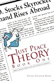 Just Peace Theory Book One, Valerie Elverton Dixon, 1475952627