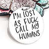 Personalized Funny Pet Tag I'm Lost as Fuck