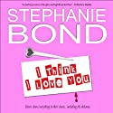 I Think I Love You: A Humorous Romantic Mystery Audiobook by Stephanie Bond Narrated by Maureen Jones