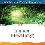 Inner Healing | Zacharias Tanee Fomum