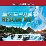Rescue Me: Montana Rescue, Book 2 | Susan May Warren