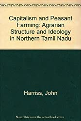 Capitalism and Peasant Farming: Agrarian Structure and Ideology in Northern Tamil Nadu