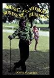 Music Business and Monkey Business, Doug McGuire, 1452011443
