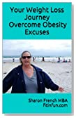 Your Weight Loss Journey - Overcome Obesity Excuses