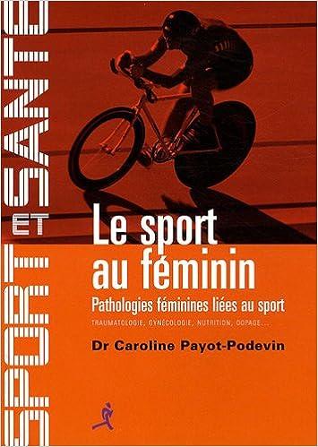 En ligne Le sport au féminin : Pathologies féminines liées au sport pdf epub