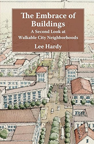 E.B.O.O.K The Embrace of Buildings: A Second Look at Walkable City Neighborhoods WORD