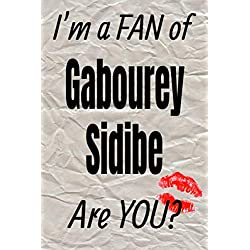 I'm a FAN of Gabourey Sidibe Are YOU? creative writing lined journal: Promoting fandom and creativity through journaling…one day at a time (Actors series)