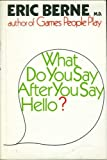 What do you say after you say hello?: The psychology of human destiny