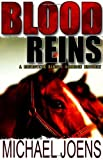 img - for Blood Reins (A Detective Sandra Cameron Mystery) by Michael Joens (2005-02-21) book / textbook / text book