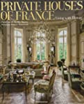 Private Houses of France: Living with...