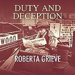 Duty and Deception | Roberta Grieve