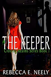 The Keeper (Crossing Realms Book 1)