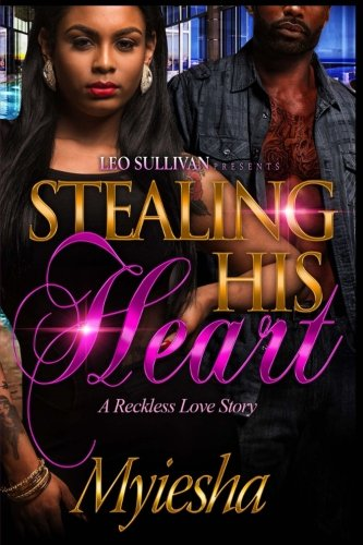 Search : Stealing His Heart: A Reckless Love Story
