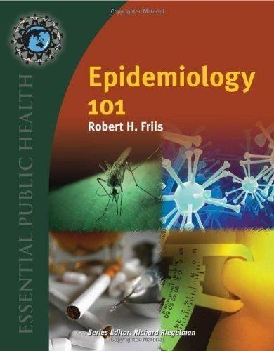 Epidemiology 101 by Robert H. Friis (Mar 16 2009)
