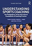 img - for Understanding Sports Coaching: The Pedagogical, Social and Cultural Foundations of Coaching Practice (Volume 5) book / textbook / text book
