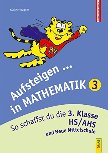 Aufsteigen in Mathematik 3: So schaffst du die 3. Klasse HS/AHS