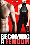 Becoming A Femdom: Male Submission Humiliation Pegging Sissification Feminization Fantasy