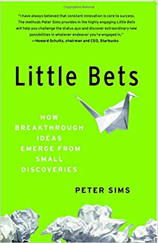 Little Bets  How Breakthrough Ideas Emerge from Small Discoveries  Peter  Sims  9781439170434  Amazon com  Books. Little Bets  How Breakthrough Ideas Emerge from Small Discoveries