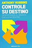 img - for Controle su destino / Awaken the Giant Within (Spanish Edition) book / textbook / text book