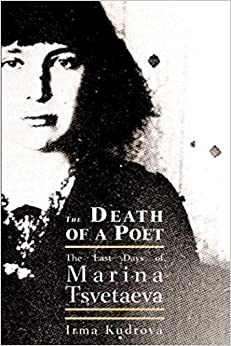 Death of a Poet: The Last Days of Marina Tsvetaeva