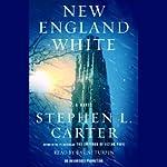 New England White: A Novel | Stephen L. Carter