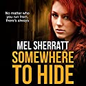 Somewhere to Hide: The Estate Series, Book 1 Audiobook by Mel Sherratt Narrated by Colleen Prendergast