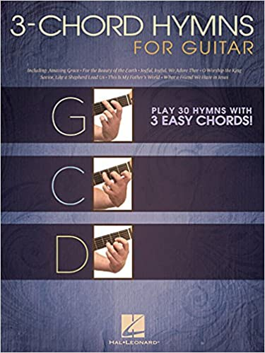 3-Chord Hymns For Guitar - Play 30 Hymns With Three Easy Chords ...