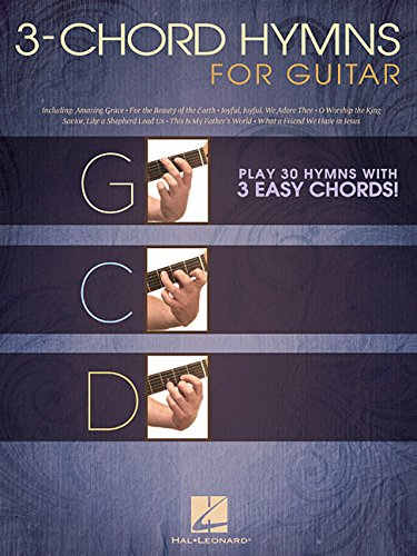 E.b.o.o.k 3-Chord Hymns for Guitar: Play 30 Hymns with 3 Easy Chords! K.I.N.D.L.E