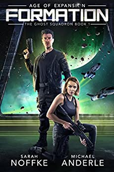 Formation: Age of Expansion - A Kurtherian Gambit Series (The Ghost Squadron Book 1) by [Noffke, Sarah, Anderle, Michael]