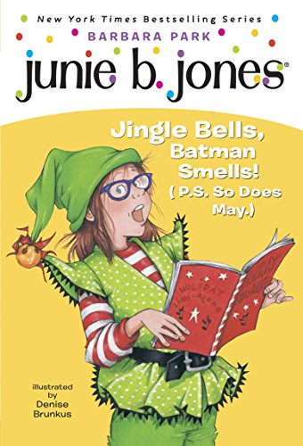 Junie B. Jones #25: Jingle Bells, Batman Smells! (P.S. So Does May.) by [Park, Barbara]