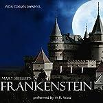 WDA Classics Presents Mary Shelley's Frankenstein | Mary Shelley