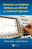 Numerical and Analytical Methods with MATLAB for Electrical Engineers, William Bober and Andrew Stevens, 1439854297