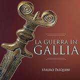 La guerra in Gallia