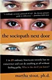 The Sociopath Next Door, Martha Stout, 076791581X