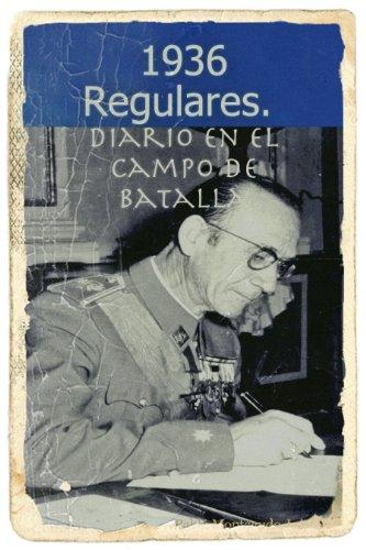 Descargar Libro Guerra Civil Española. 1936. Regulares. Diario En El Campo De Batalla: Hechos Reales Pablo Montagudo