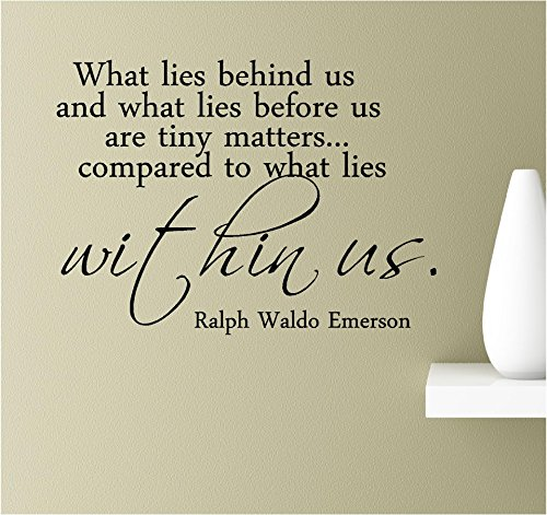... Wall Decal Quote What Lies Behind Us And What Lies Before Us Are Tiny  Matters Compared To What Lies Part 62