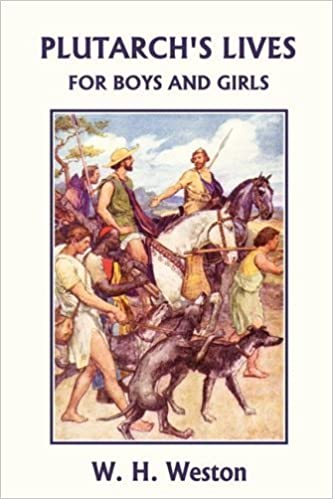 Book Plutarch's Lives for Boys and Girls (Yesterday's Classics) by W. H. Weston (2008-09-05)